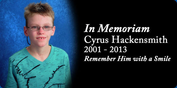 In Memoriam: Cyrus Hackensmith, 2001 - 2013, Remember Him with a Smile