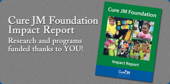 Cure JM Impact Report:  Research and programs funded thanks to YOU!