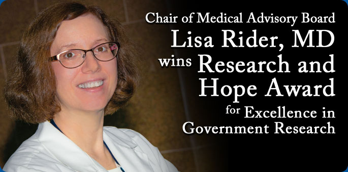 Chair of Medical Advisory Board, Lisa Rider, MD, wins prestigious Research and Hope Award for Excellence in Government Research