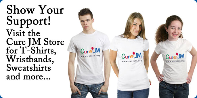 Show Your Support! Visit the Cure JM Store for T-Shirts, Wristbands, Sweatshirts and more...