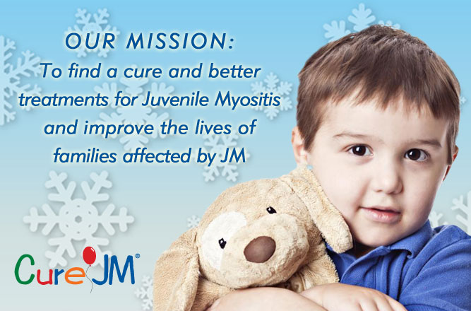 Our Mission: To find a cure and better treatments for JM while improving the lives of families affected by JM.